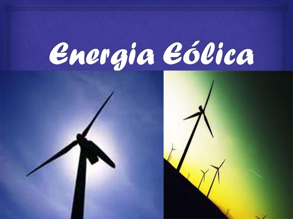 A energia eólica é aquela gerada pelo vento.