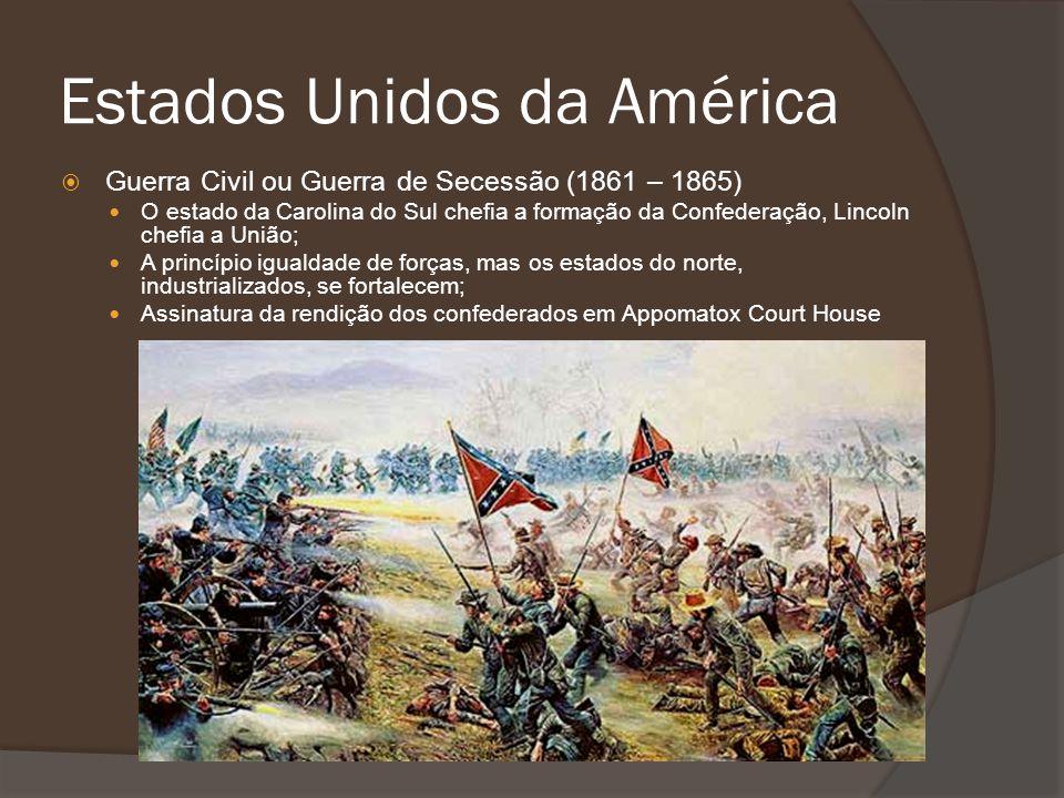 Guerra Civil ou Guerra de Secessão (1861 – 1865) O estado da Carolina do Sul chefia a formação da Confederação, Lincoln chefia a União; A princípio ig