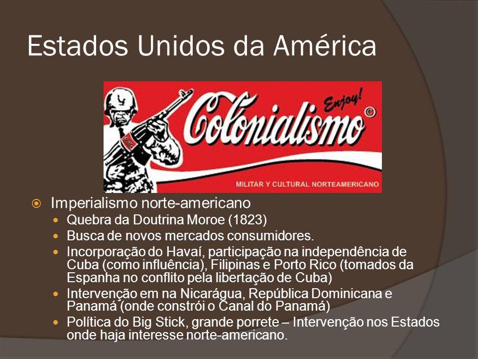 Imperialismo norte-americano Quebra da Doutrina Moroe (1823) Busca de novos mercados consumidores. Incorporação do Havaí, participação na independênci