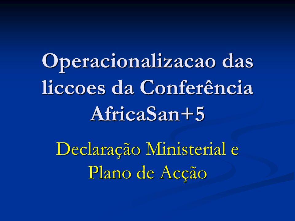 Operacionalizacao das liccoes da Conferência AfricaSan+5 Declaração Ministerial e Plano de Acção