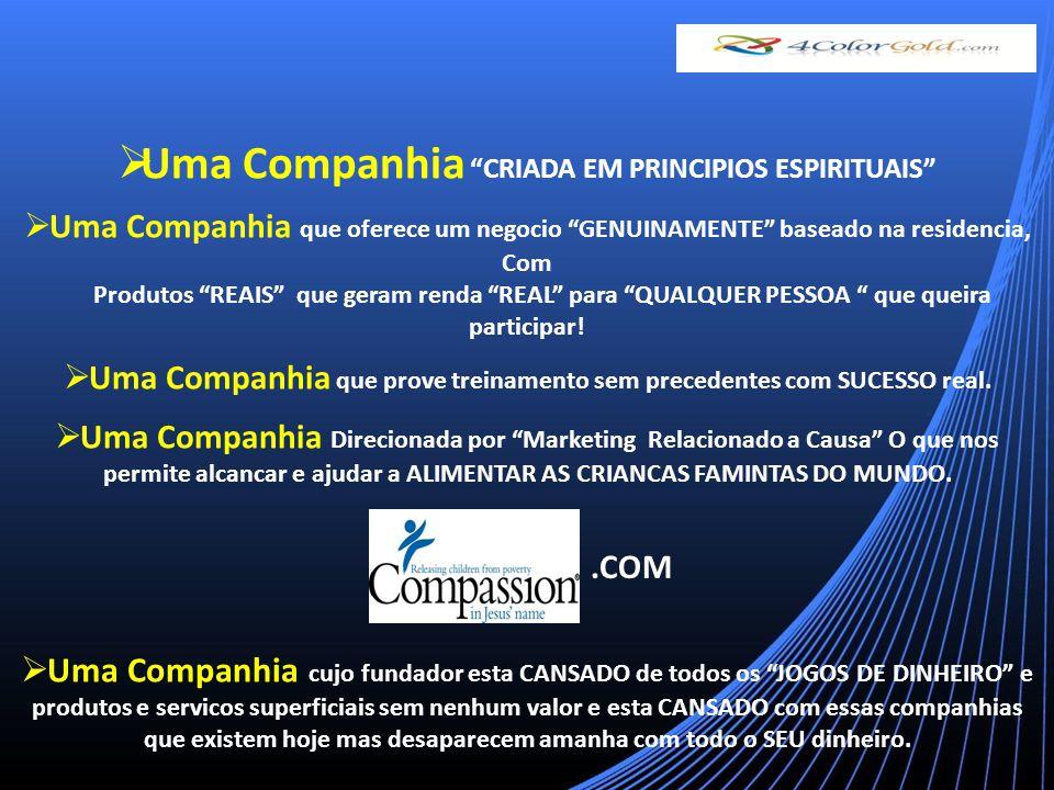 Uma Companhia CRIADA EM PRINCIPIOS ESPIRITUAIS Uma Companhia que oferece um negocio GENUINAMENTE baseado na residencia, Com Produtos REAIS que geram renda REAL para QUALQUER PESSOA que queira participar.