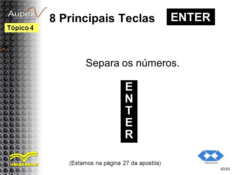 8 Principais Teclas Separa os números.