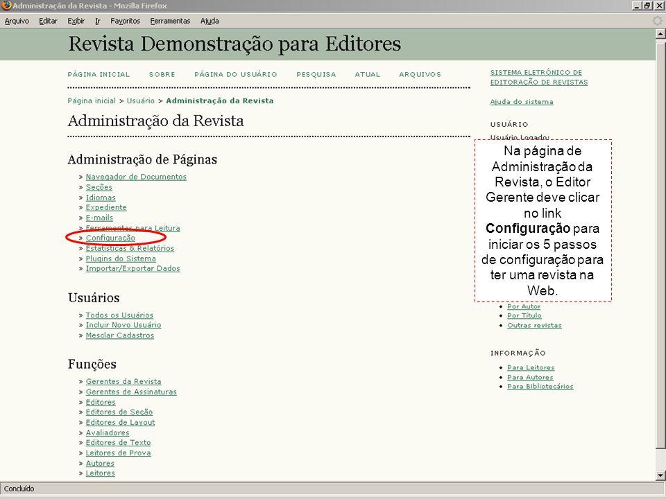 Na página de Administração da Revista, o Editor Gerente deve clicar no link Configuração para iniciar os 5 passos de configuração para ter uma revista na Web.