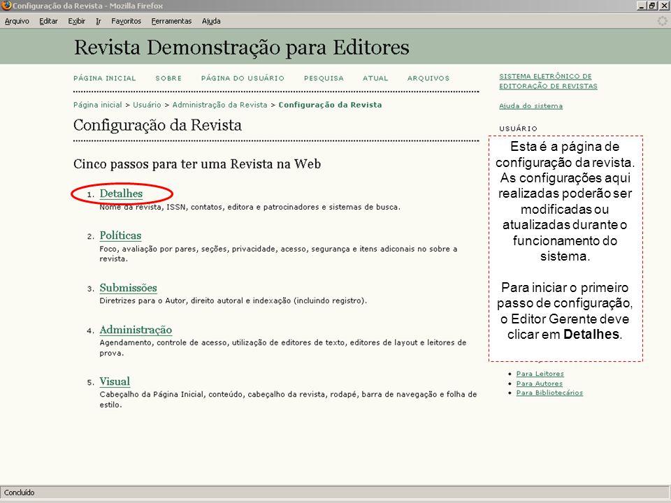 Esta é a página de configuração da revista. As configurações aqui realizadas poderão ser modificadas ou atualizadas durante o funcionamento do sistema