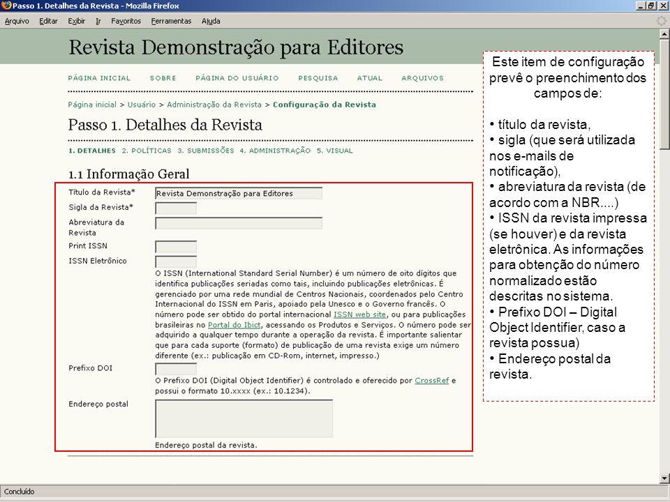 Este item de configuração prevê o preenchimento dos campos de: título da revista, sigla (que será utilizada nos e-mails de notificação), abreviatura d