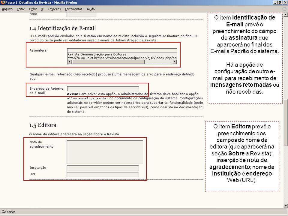 O item Editora prevê o preenchimento dos campos do nome da editora (que aparecerá na seção Sobre a Revista); inserção de nota de agradecimento; nome da instituição e endereço Web (URL).