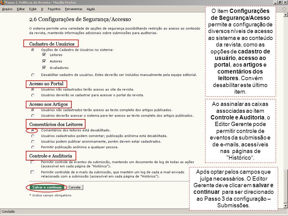 O item Configurações de Segurança/Acesso permite a configuração de diversos níveis de acesso ao sistema e ao conteúdo da revista, como as opções de ca