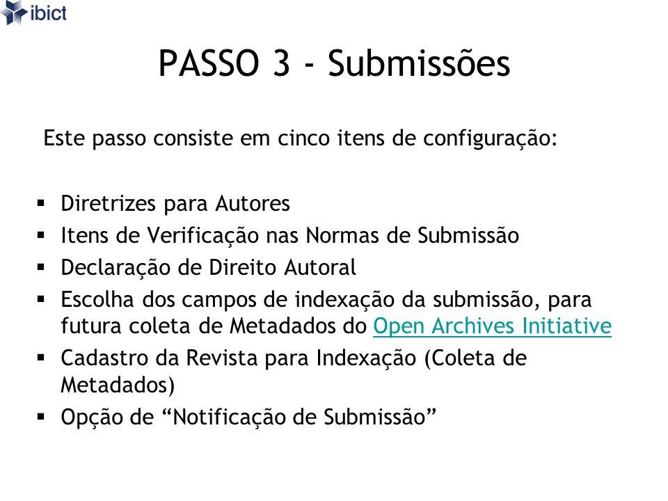 PASSO 3 - Submissões Este passo consiste em cinco itens de configuração: Diretrizes para Autores Itens de Verificação nas Normas de Submissão Declaraç