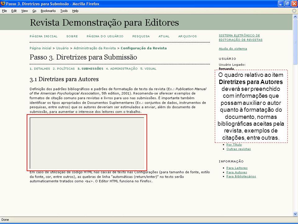 O quadro relativo ao item Diretrizes para Autores deverá ser preenchido com informações que possam auxiliar o autor quanto à formatação do documento,
