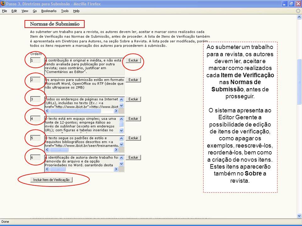 Ao submeter um trabalho para a revista, os autores devem ler, aceitar e marcar como realizados cada Item de Verificação nas Normas de Submissão, antes