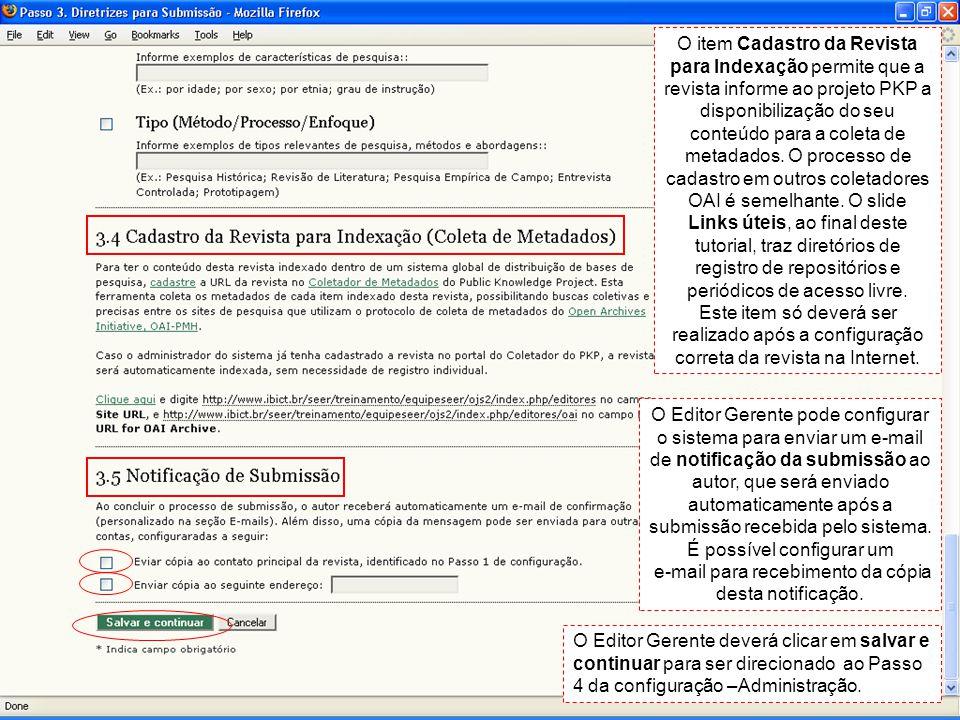 O item Cadastro da Revista para Indexação permite que a revista informe ao projeto PKP a disponibilização do seu conteúdo para a coleta de metadados.