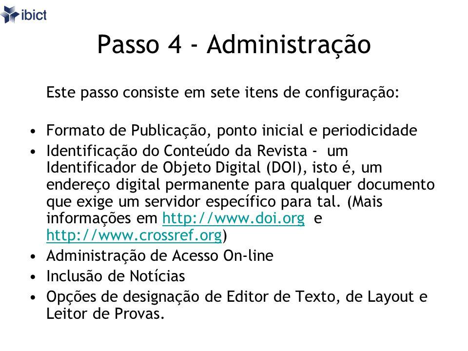 Passo 4 - Administração Este passo consiste em sete itens de configuração: Formato de Publicação, ponto inicial e periodicidade Identificação do Conte