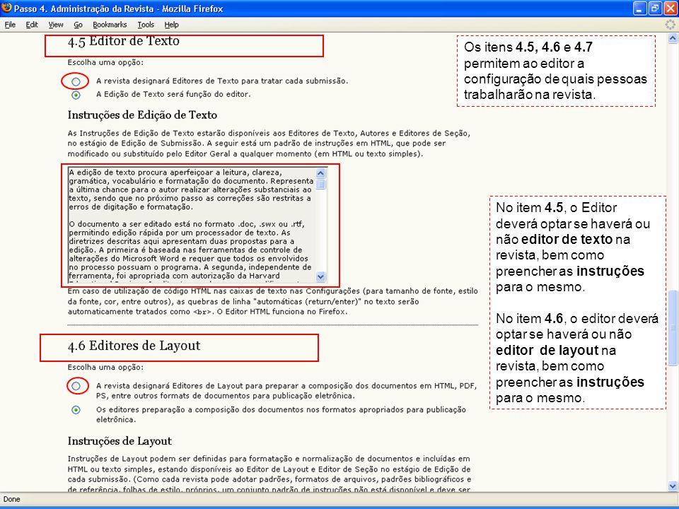 No item 4.5, o Editor deverá optar se haverá ou não editor de texto na revista, bem como preencher as instruções para o mesmo. No item 4.6, o editor d