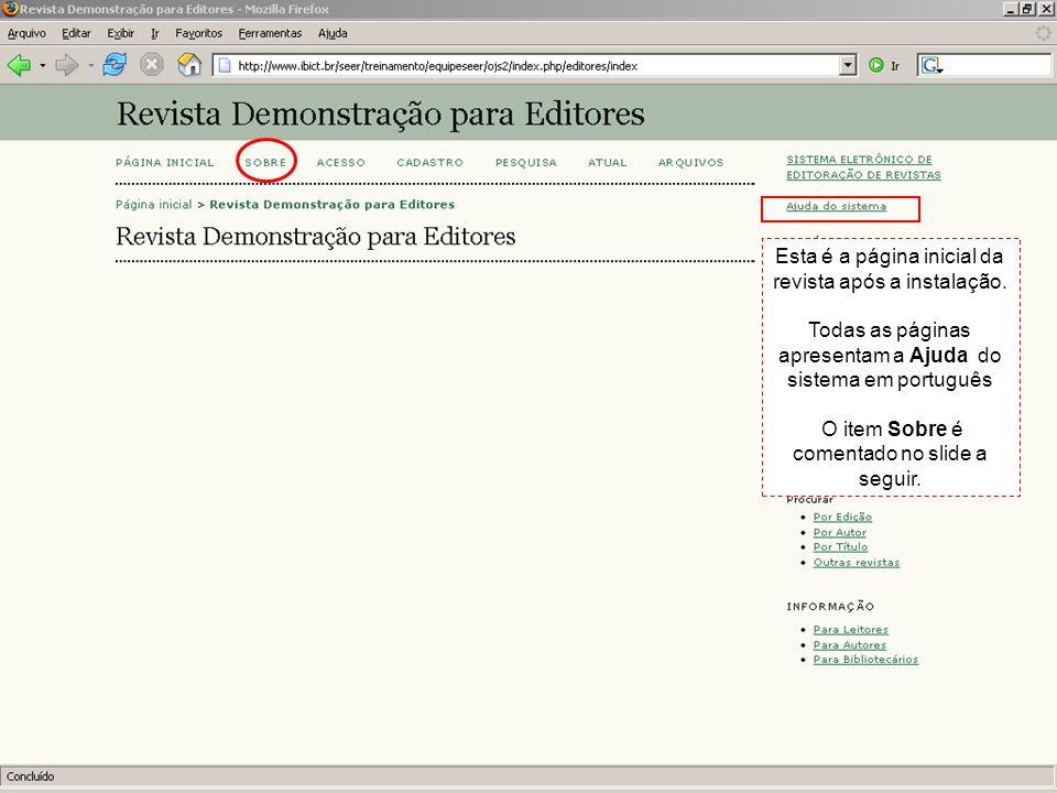 Esta é a página inicial da revista após a instalação. Todas as páginas apresentam a Ajuda do sistema em português O item Sobre é comentado no slide a