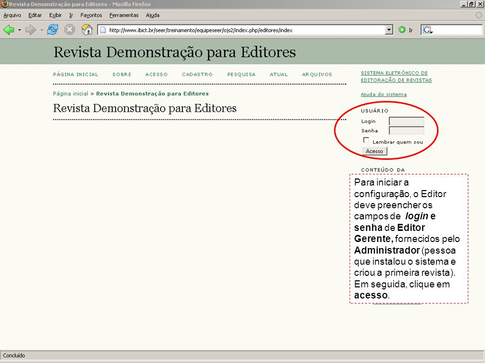 Para iniciar a configuração, o Editor deve preencher os campos de login e senha de Editor Gerente, fornecidos pelo Administrador (pessoa que instalou