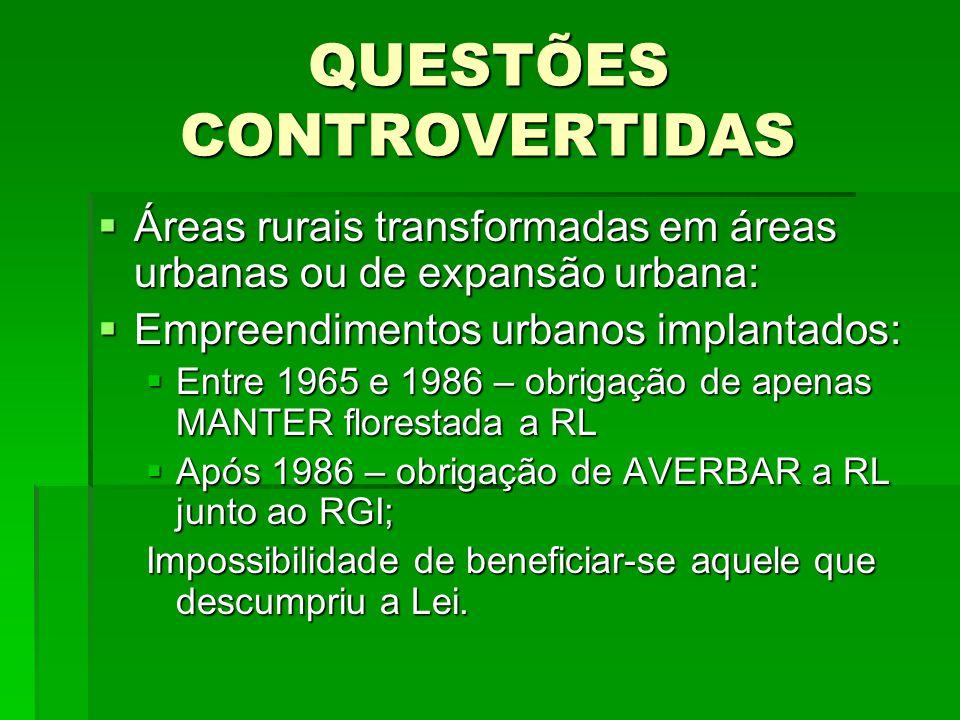 QUESTÕES CONTROVERTIDAS Áreas rurais transformadas em áreas urbanas ou de expansão urbana: Áreas rurais transformadas em áreas urbanas ou de expansão