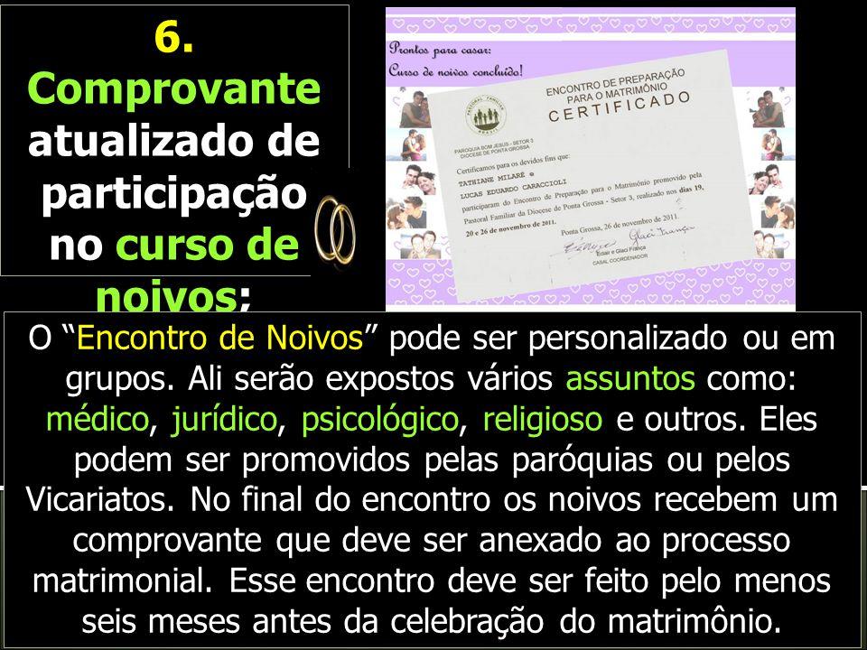5. Comprovante de residência (dos nubentes ou dos pais) na paróquia; 5. Comprovante de residência (dos nubentes ou dos pais) na paróquia;