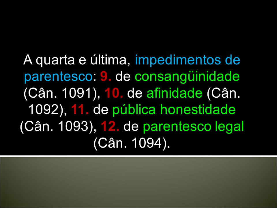 A terceira, impedimentos que surgem de delitos: 7. de rapto ( Cân. 1089), de 8. crime (Cân. 1090);