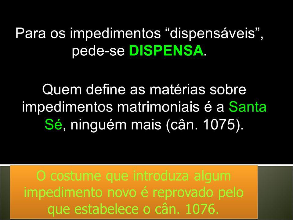 A quarta e última, impedimentos de parentesco: 9. de consangüinidade (Cân. 1091), 10. de afinidade (Cân. 1092), 11. de pública honestidade (Cân. 1093)