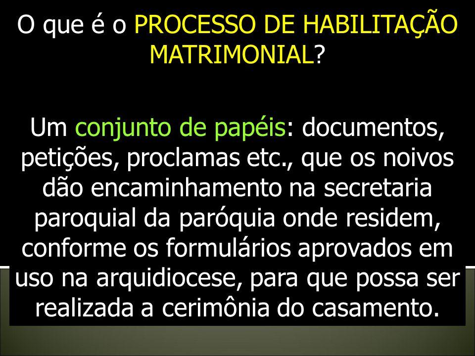 Para que o Sacramento do Matrimônio seja bem celebrado, ele deve ser preparado e passar pelo processo de habilitação matrimonial, através do qual deve