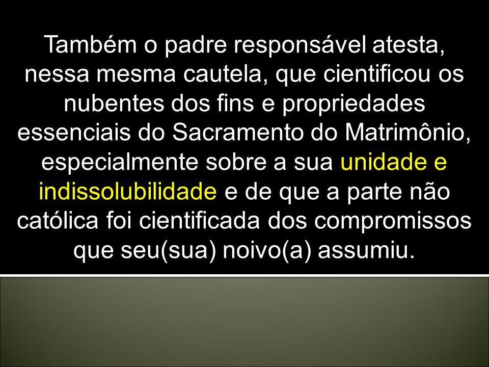 Ainda: Ainda: No caso de casamento interconfessional, chamado de misto (entre pessoas batizadas, sendo uma católica e outra não – CIC 1124- 1125), é s