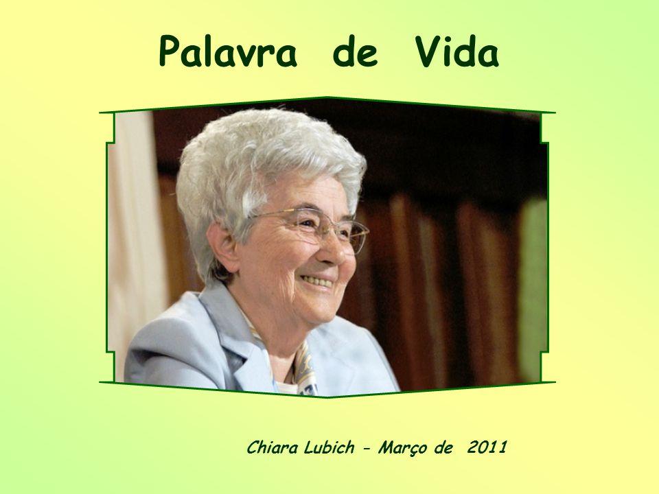 Palavra de Vida Chiara Lubich - Março de 2011