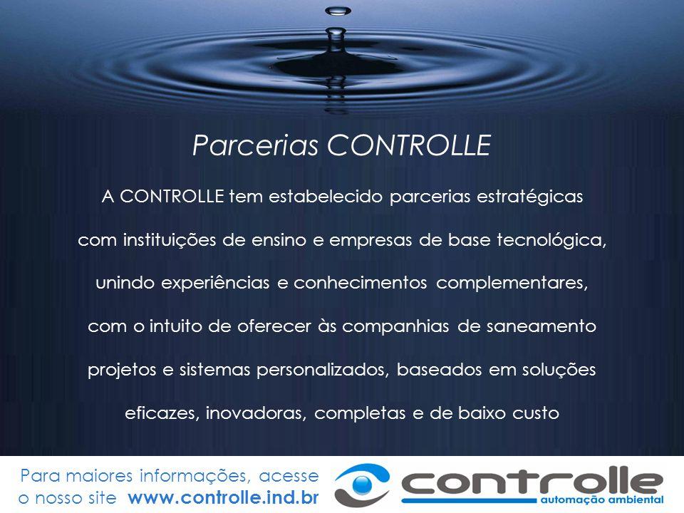 Para maiores informações, acesse o nosso site www.controlle.ind.br Parcerias CONTROLLE A CONTROLLE tem estabelecido parcerias estratégicas com institu