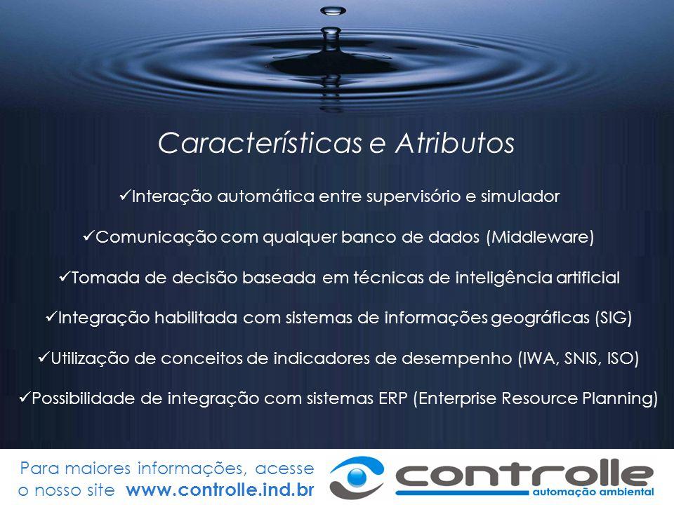 Para maiores informações, acesse o nosso site www.controlle.ind.br Características e Atributos Interação automática entre supervisório e simulador Com