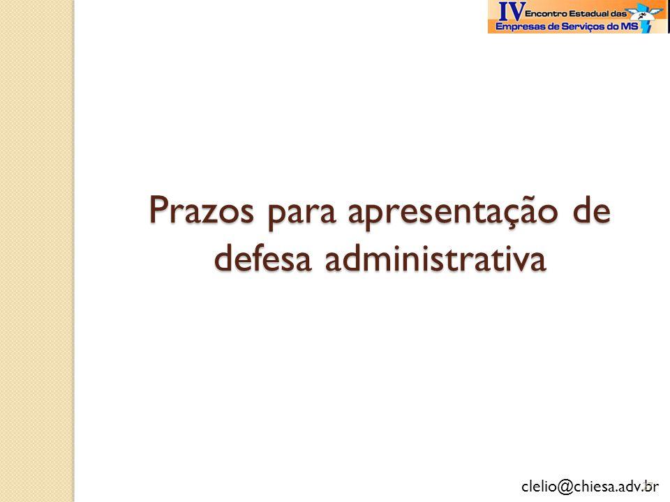 clelio@chiesa.adv.br Prazos para apresentação de defesa administrativa 27