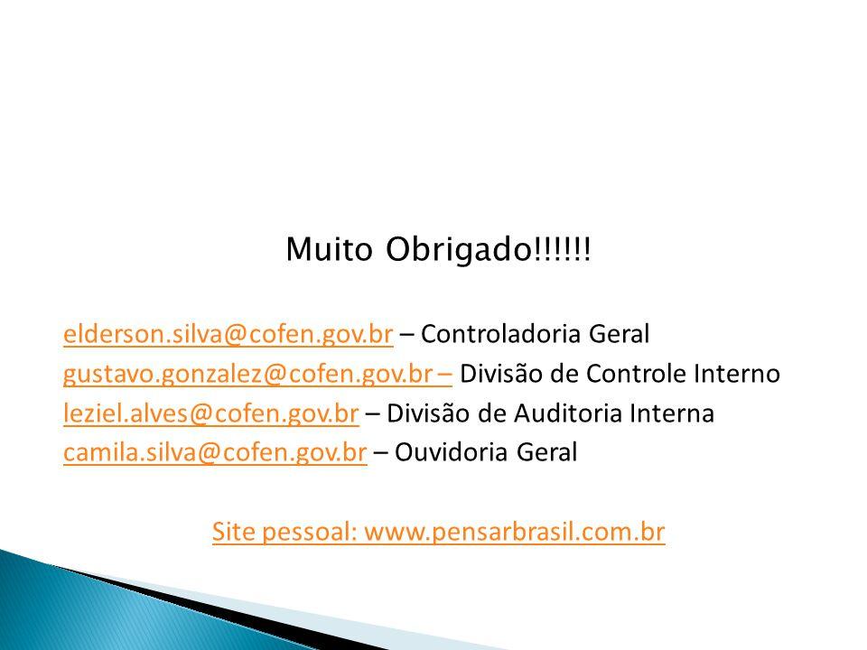 Muito Obrigado!!!!!! elderson.silva@cofen.gov.brelderson.silva@cofen.gov.br – Controladoria Geral gustavo.gonzalez@cofen.gov.br –gustavo.gonzalez@cofe