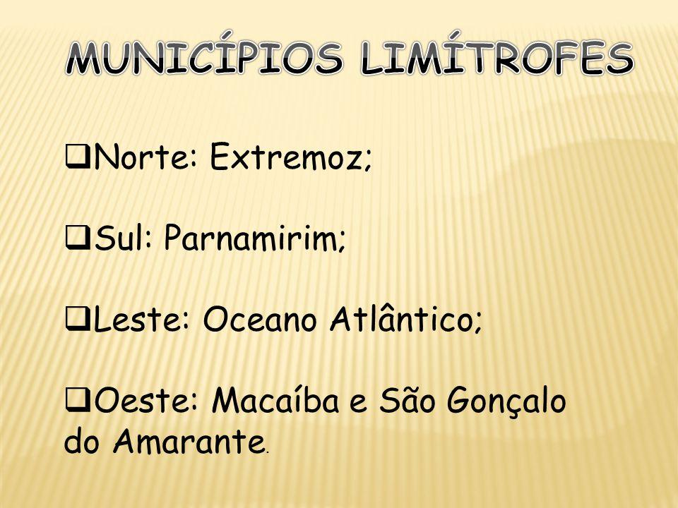 Norte: Extremoz; Sul: Parnamirim; Leste: Oceano Atlântico; Oeste: Macaíba e São Gonçalo do Amarante.