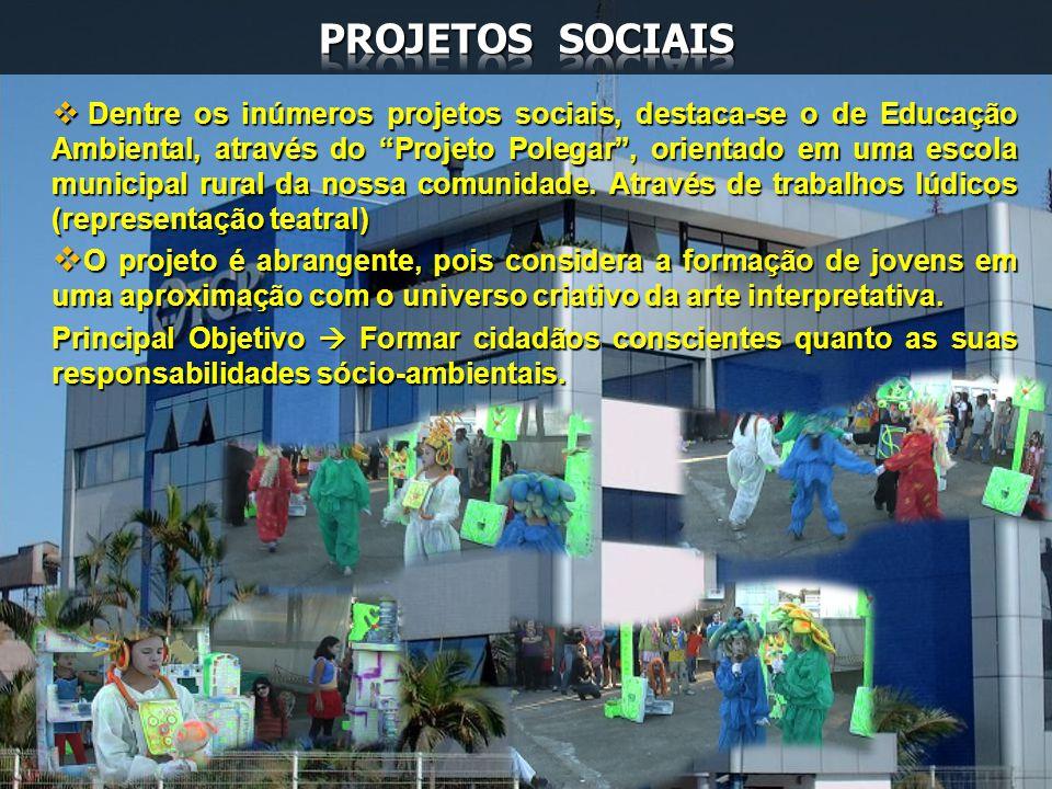 Dentre os inúmeros projetos sociais, destaca-se o de Educação Ambiental, através do Projeto Polegar, orientado em uma escola municipal rural da nossa
