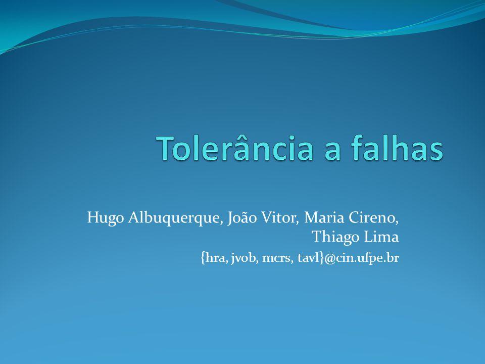 Hugo Albuquerque, João Vitor, Maria Cireno, Thiago Lima {hra, jvob, mcrs, tavl}@cin.ufpe.br