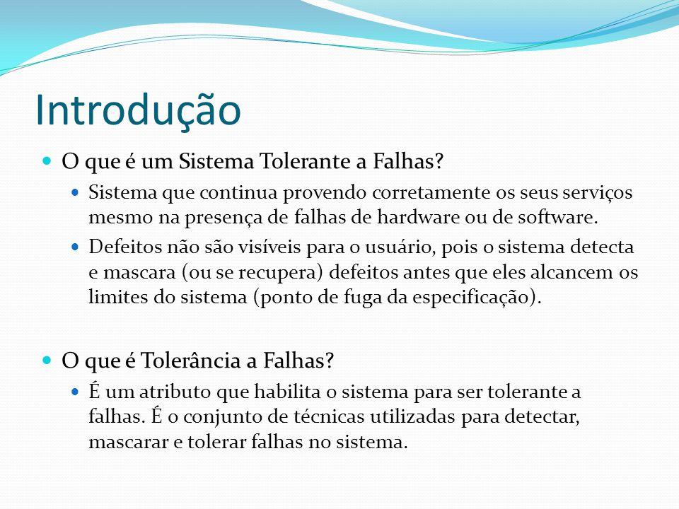 Tolerância a falhas Redundância Requisito básico Hardware/software tolerante a falhas Implementada por mascaramento ou detecção de erros, seguidos de recuperação do sistema.