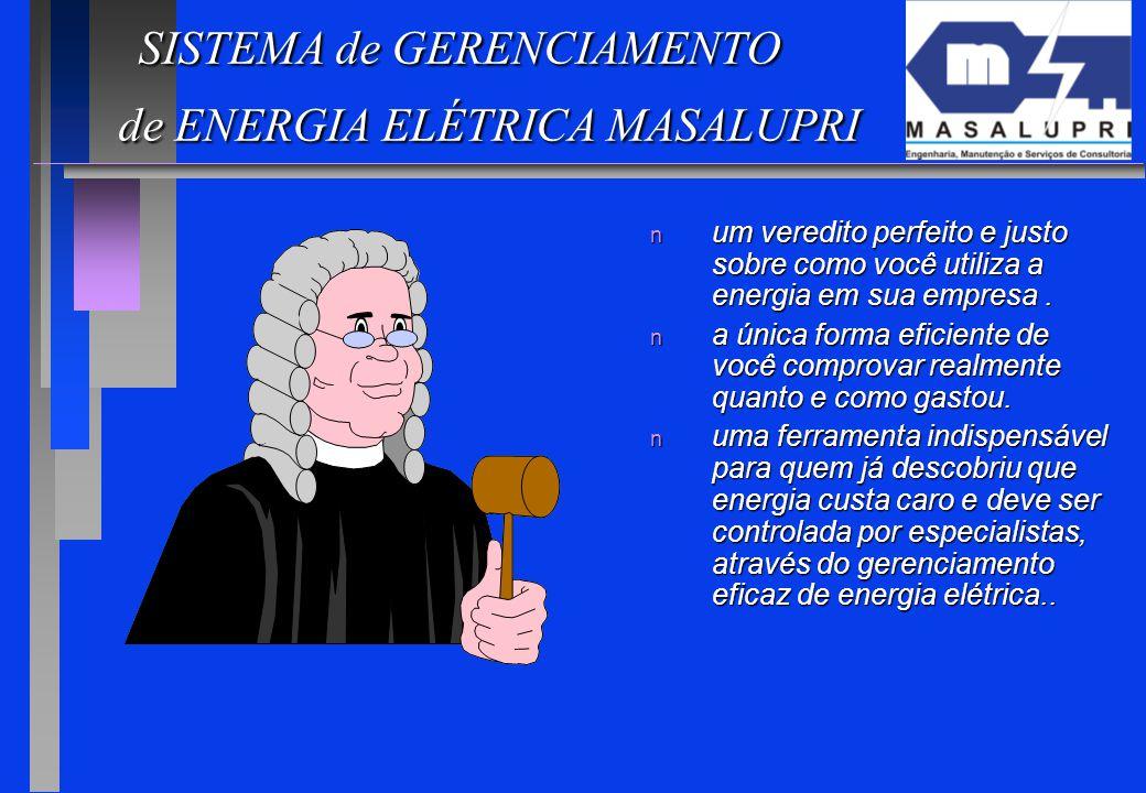 SISTEMA de GERENCIAMENTO de ENERGIA ELÉTRICA MASALUPRI SISTEMA de GERENCIAMENTO de ENERGIA ELÉTRICA MASALUPRI n um veredito perfeito e justo sobre com
