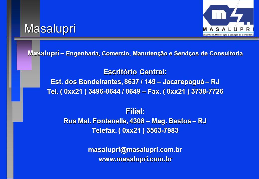 Masalupri Masalupri – Engenharia, Comercio, Manutenção e Serviços de Consultoria Escritório Central: Est. dos Bandeirantes, 8637 / 149 – Jacarepaguá –