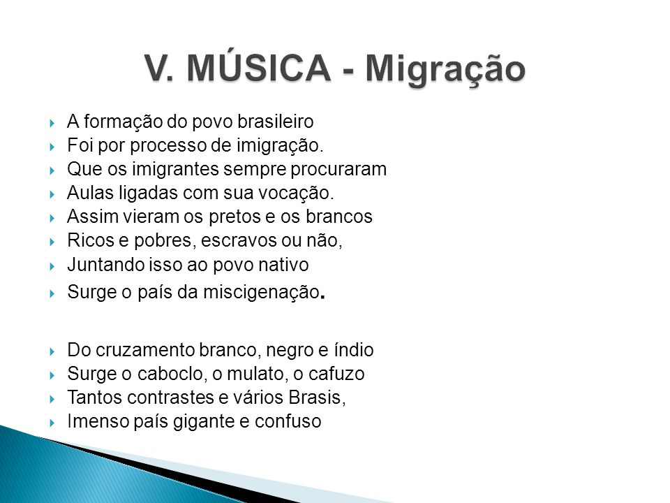 A formação do povo brasileiro Foi por processo de imigração. Que os imigrantes sempre procuraram Aulas ligadas com sua vocação. Assim vieram os pretos