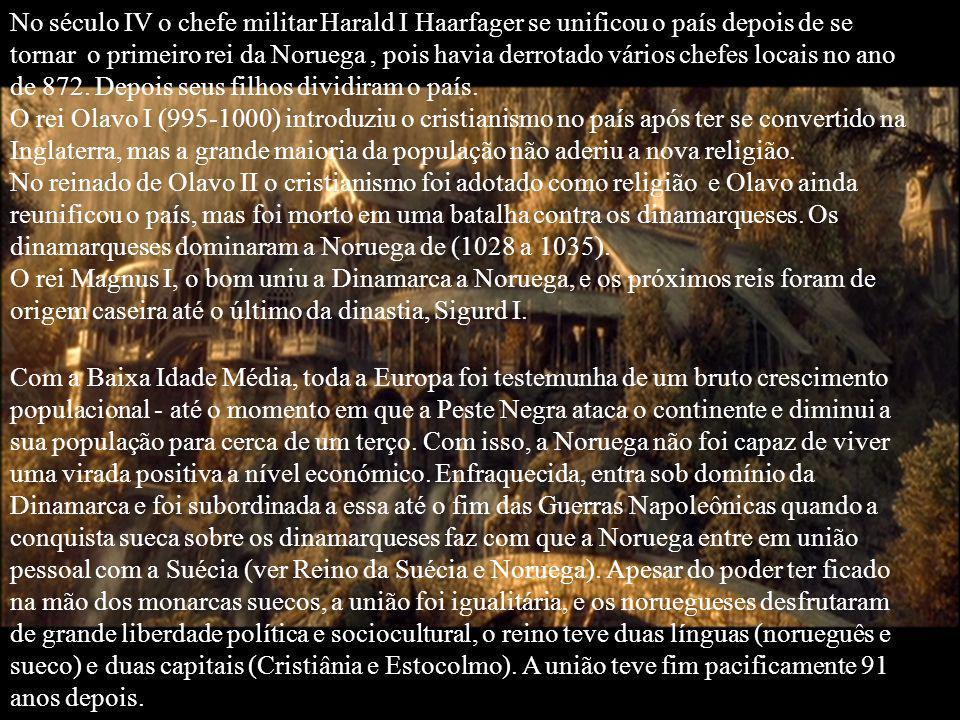 No século IV o chefe militar Harald I Haarfager se unificou o país depois de se tornar o primeiro rei da Noruega, pois havia derrotado vários chefes l