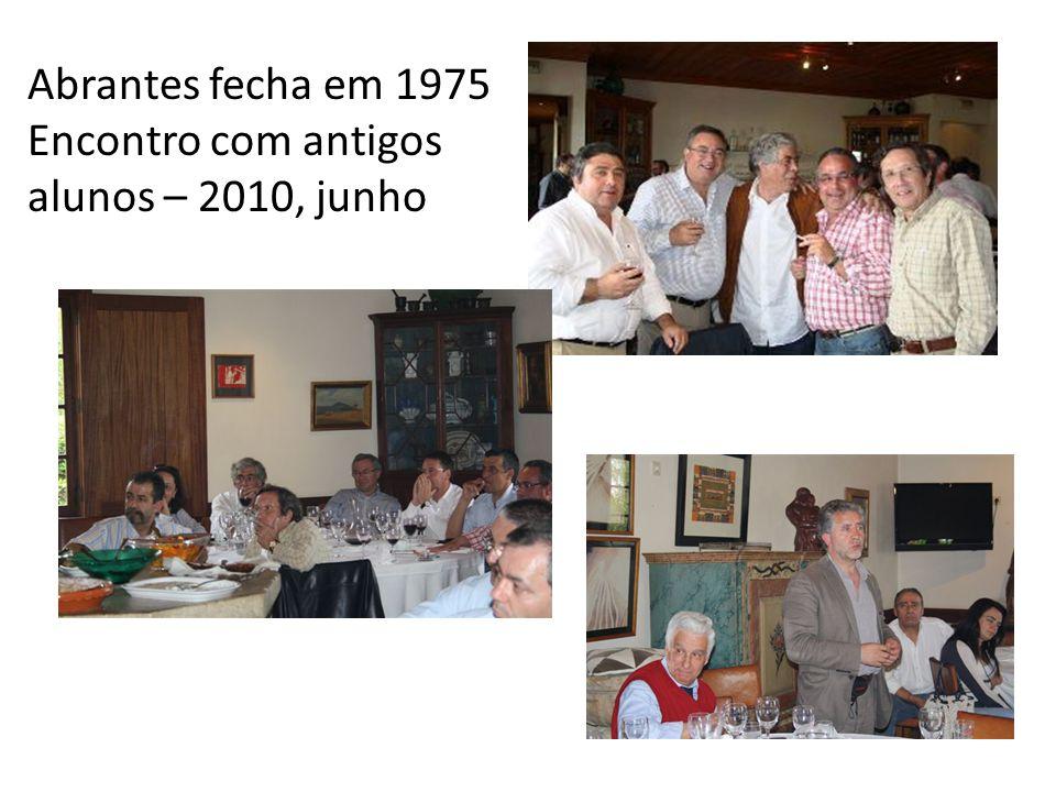 Abrantes fecha em 1975 Encontro com antigos alunos – 2010, junho