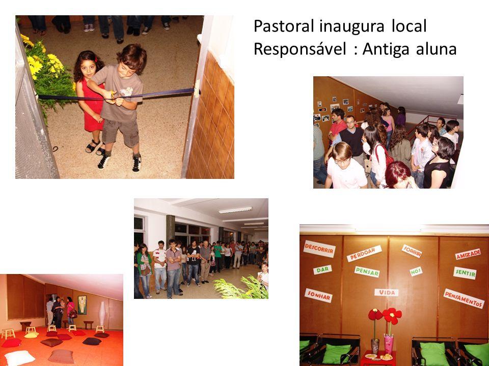 Pastoral inaugura local Responsável : Antiga aluna