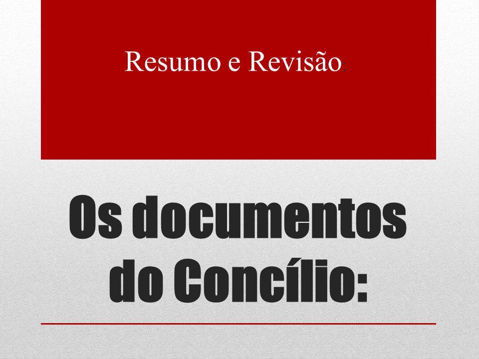 Os documentos do Concílio: Resumo e Revisão :