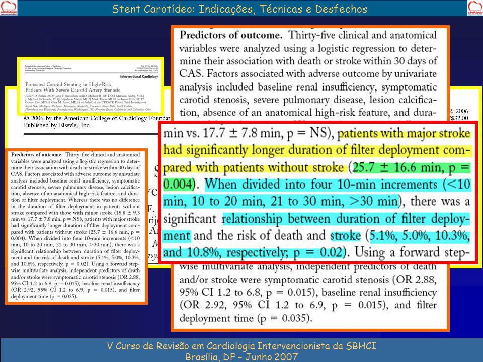 Stent Carotídeo: Indicações, Técnicas e Desfechos V Curso de Revisão em Cardiologia Intervencionista da SBHCI Brasília, DF – Junho 2007