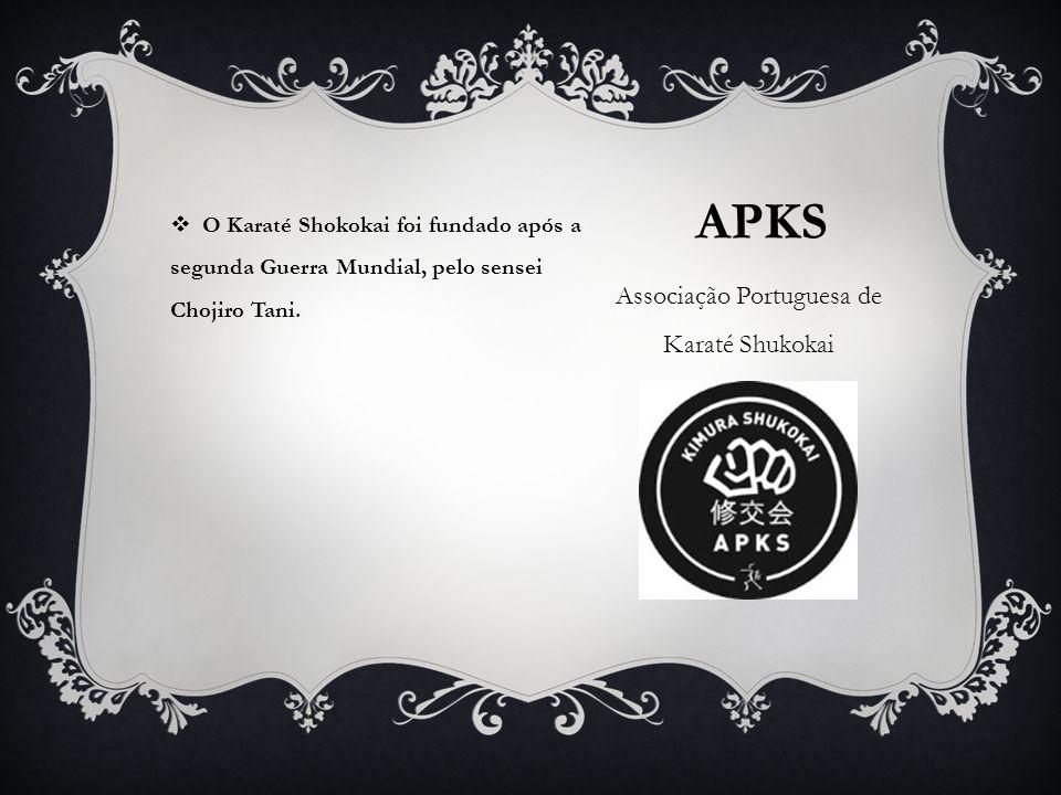 APKS Associação Portuguesa de Karaté Shukokai O Karaté Shokokai foi fundado após asegunda Guerra Mundial, pelo senseiChojiro Tani.