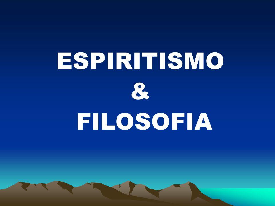 ESPIRITISMO & FILOSOFIA