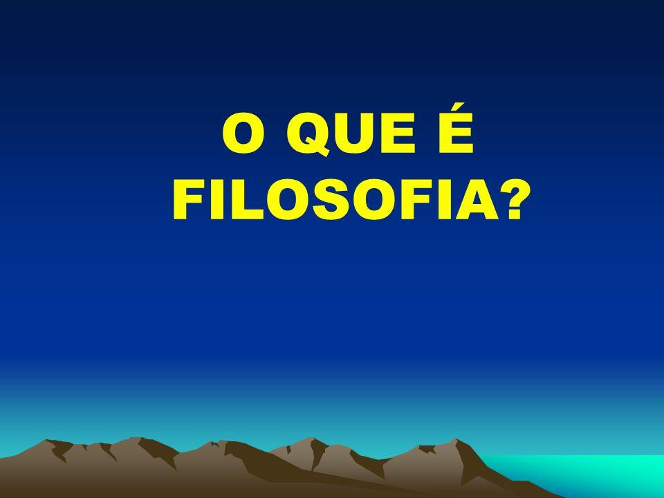 O QUE É FILOSOFIA?