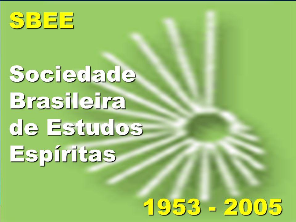 SBEE Sociedade Brasileira de Estudos Espíritas 1953 - 2005
