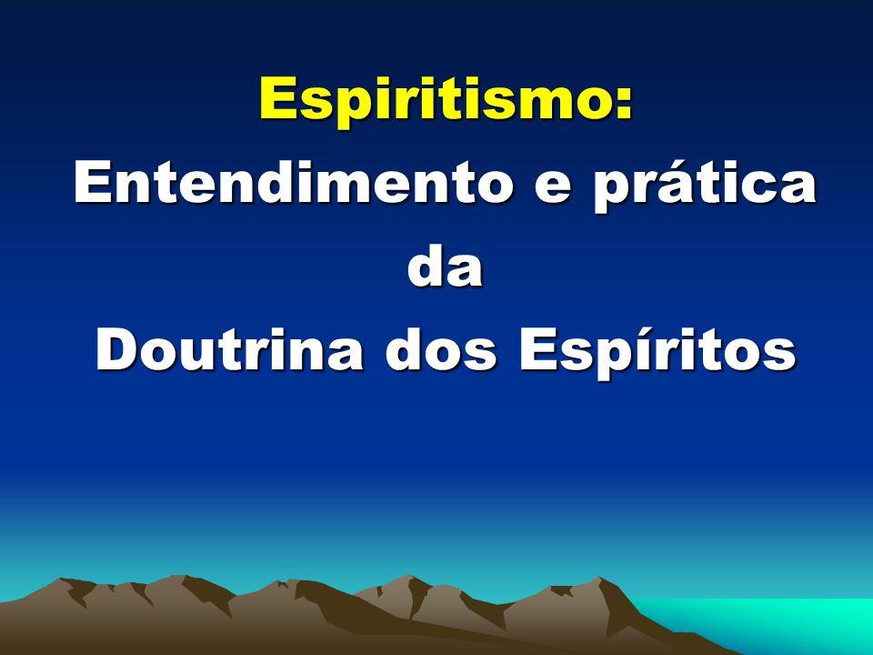 Espiritismo: Entendimento e prática da Doutrina dos Espíritos