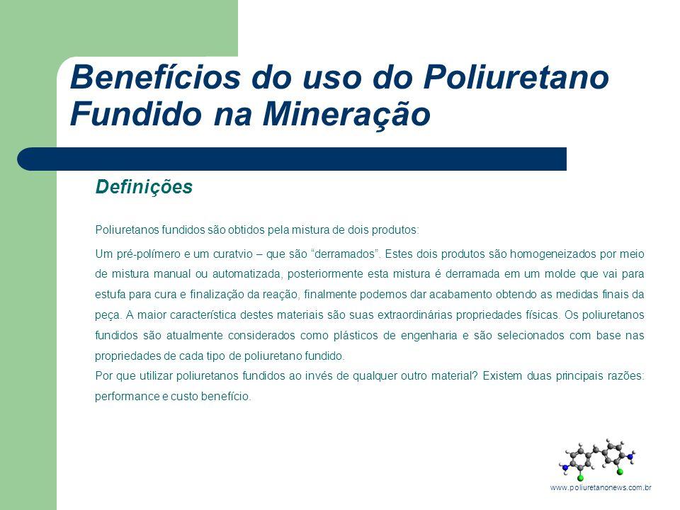 Definições Poliuretanos fundidos são obtidos pela mistura de dois produtos: Um pré-polímero e um curatvio – que são derramados. Estes dois produtos sã