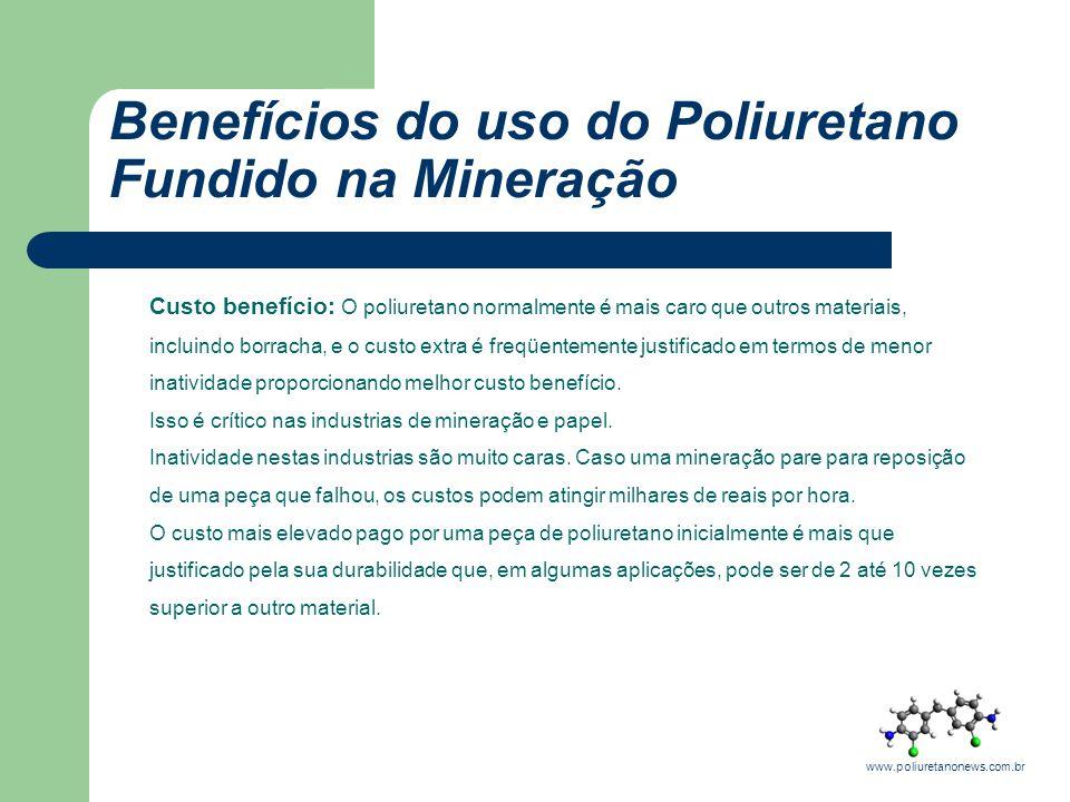 Custo benefício: O poliuretano normalmente é mais caro que outros materiais, incluindo borracha, e o custo extra é freqüentemente justificado em termo