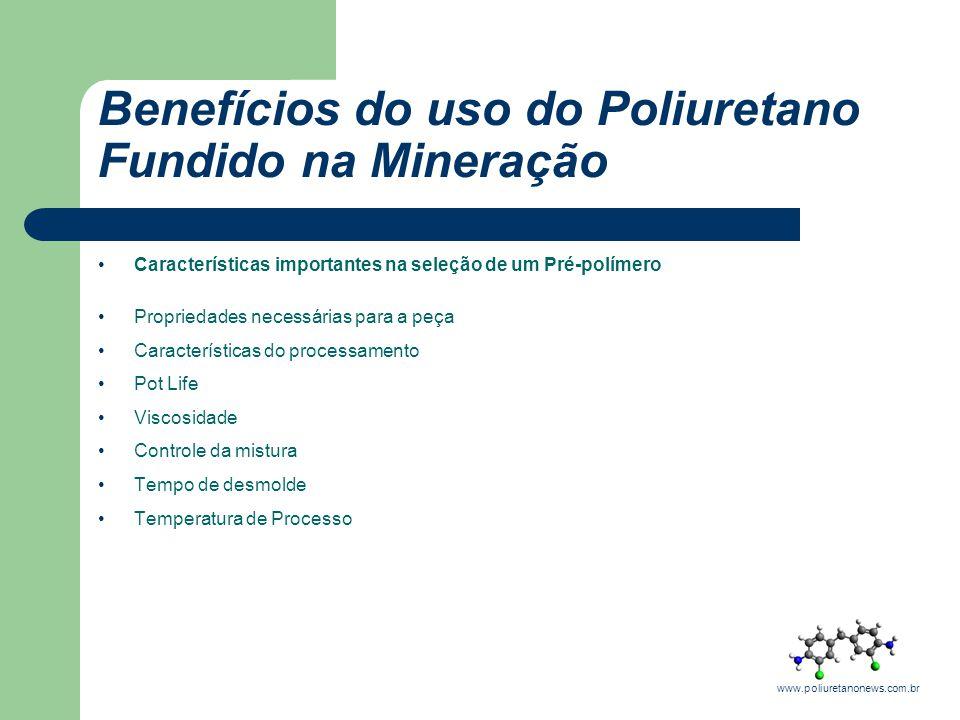Características importantes na seleção de um Pré-polímero Propriedades necessárias para a peça Características do processamento Pot Life Viscosidade C